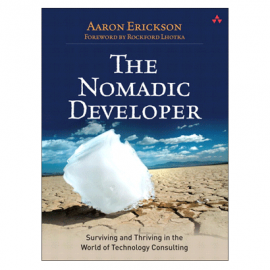 Consulting Book Review: The Nomadic Developer: Surviving and Thriving in the world of Technology Consulting